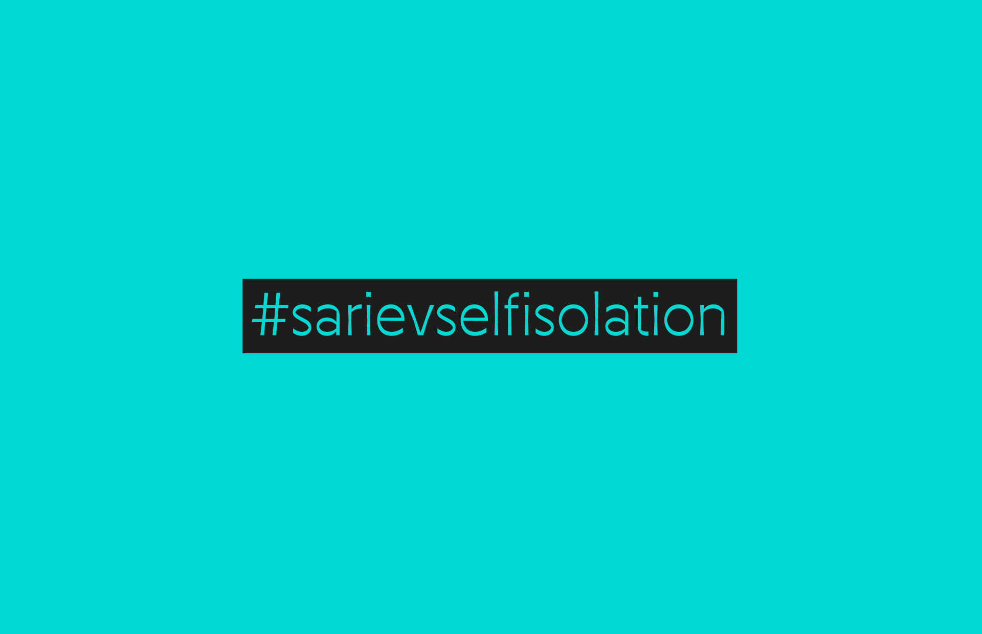 #sarievselfisolation
